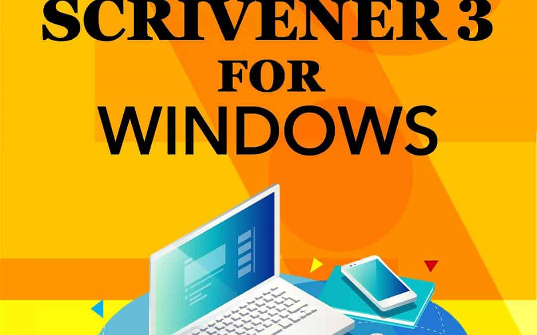 An Everyday Guide to Scrivener 3 for Windows
