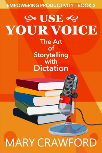 Use Your Voice: The Art of Storytelling with Dictation